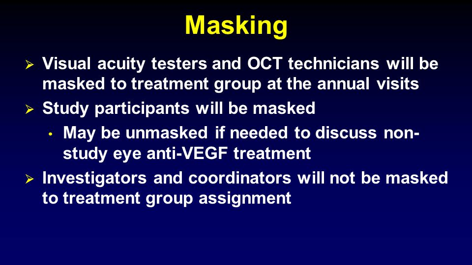 Masking Visual acuity testers and OCT technicians will be masked to treatment group at the annual visits.