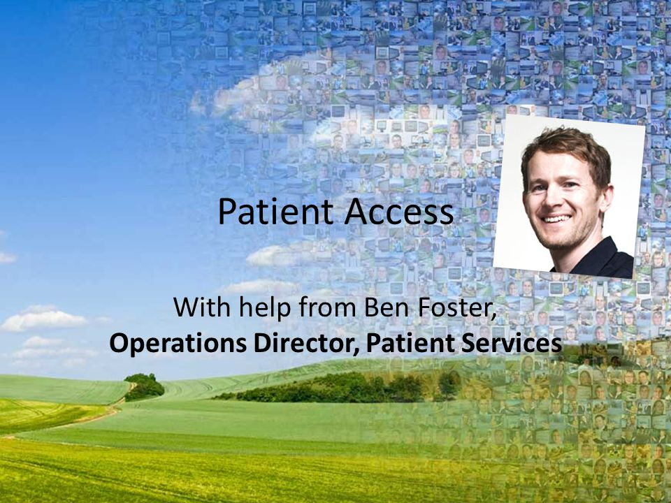 With help from Ben Foster, Operations Director, Patient Services