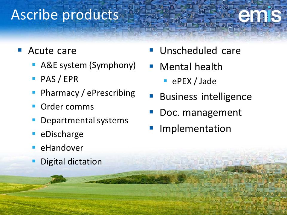 Ascribe products Acute care Unscheduled care Mental health
