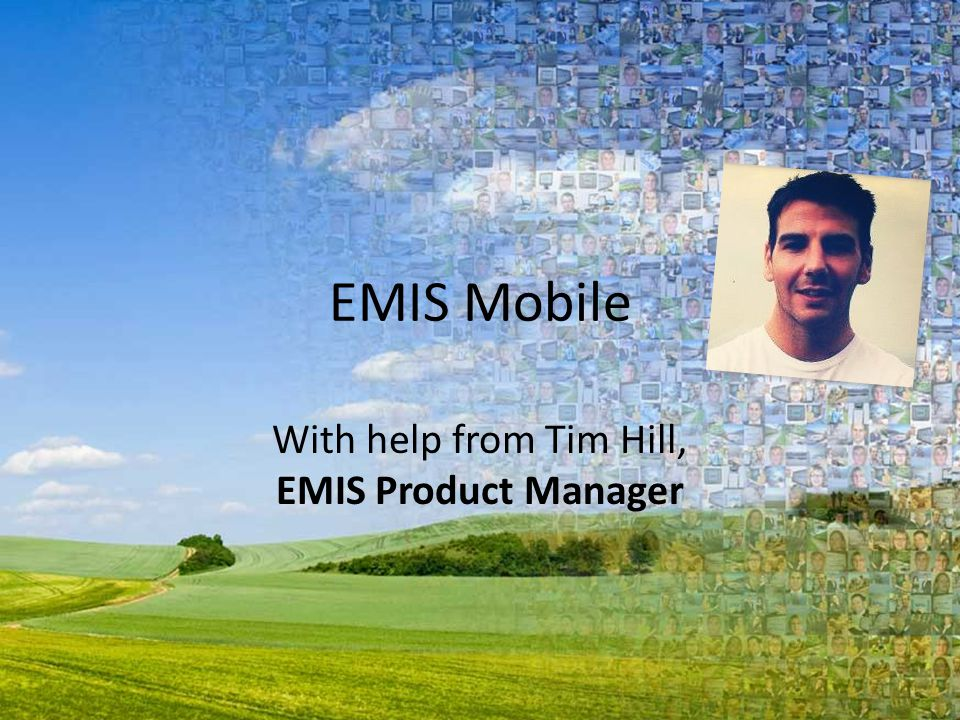 With help from Tim Hill, EMIS Product Manager