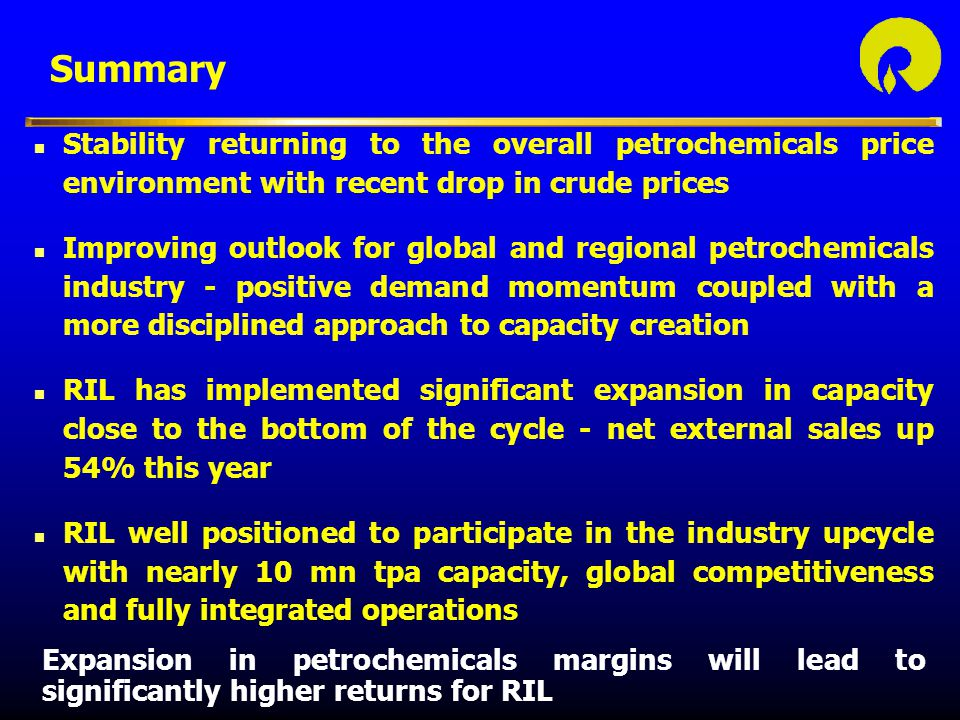 Summary Stability returning to the overall petrochemicals price environment with recent drop in crude prices.