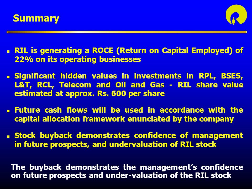Summary RIL is generating a ROCE (Return on Capital Employed) of 22% on its operating businesses.