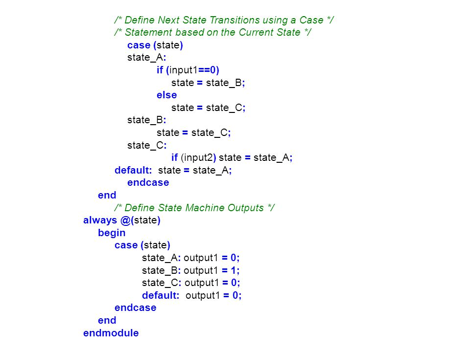 /* Define Next State Transitions using a Case */