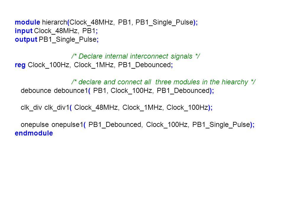 module hierarch(Clock_48MHz, PB1, PB1_Single_Pulse);
