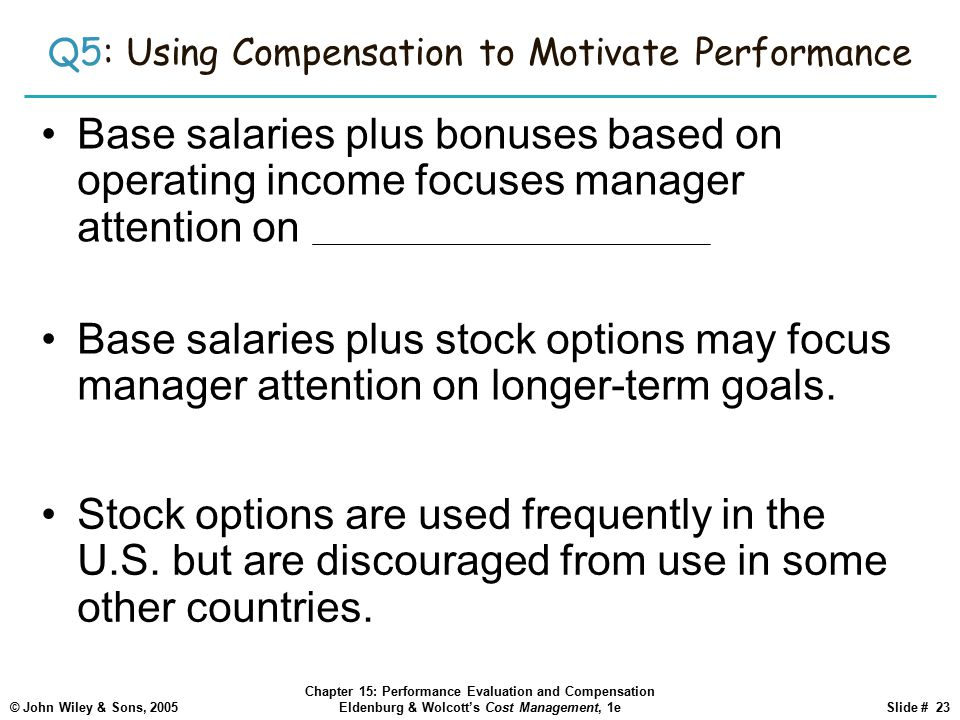 Q5: Using Compensation to Motivate Performance