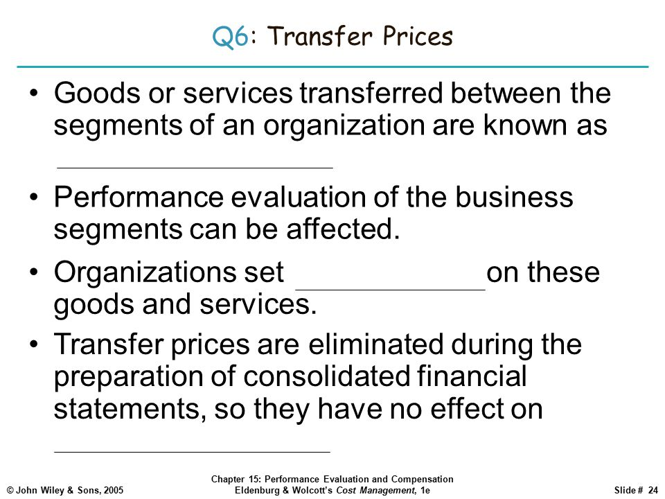 Performance evaluation of the business segments can be affected.