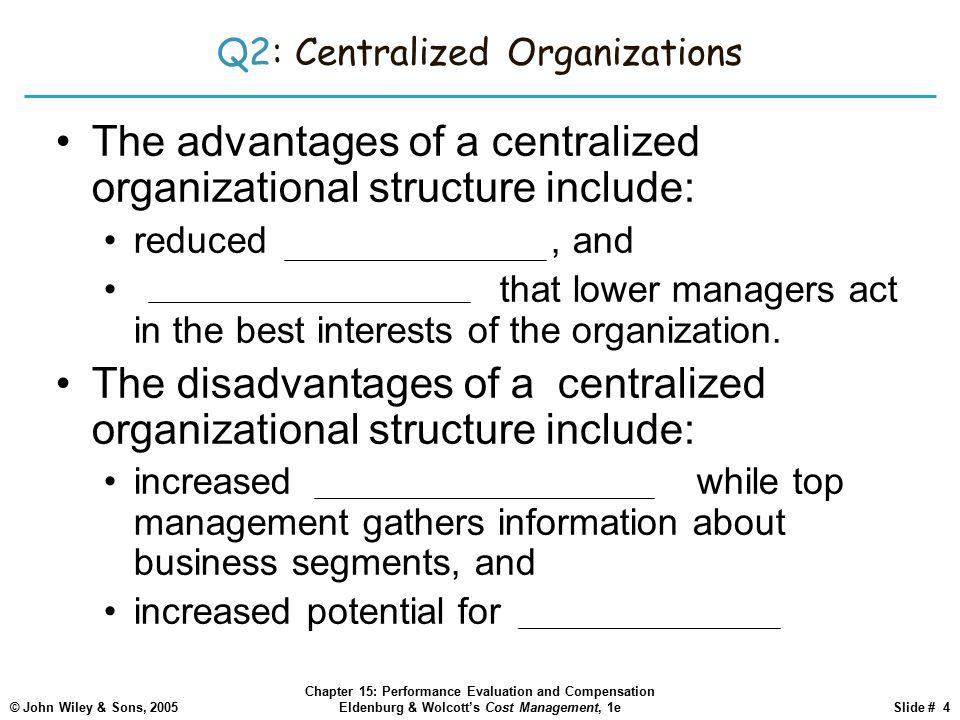 Q2: Centralized Organizations