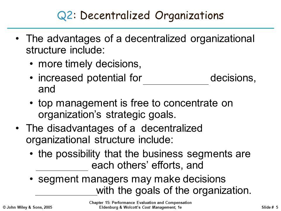 decentralized maintenance organization disadvantages Effective maintenance structuring a maintenance organization takes on a centralized or decentralized structure.