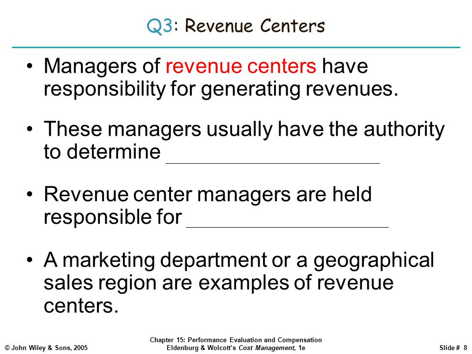 Revenue center managers are held responsible for the volume of sales.
