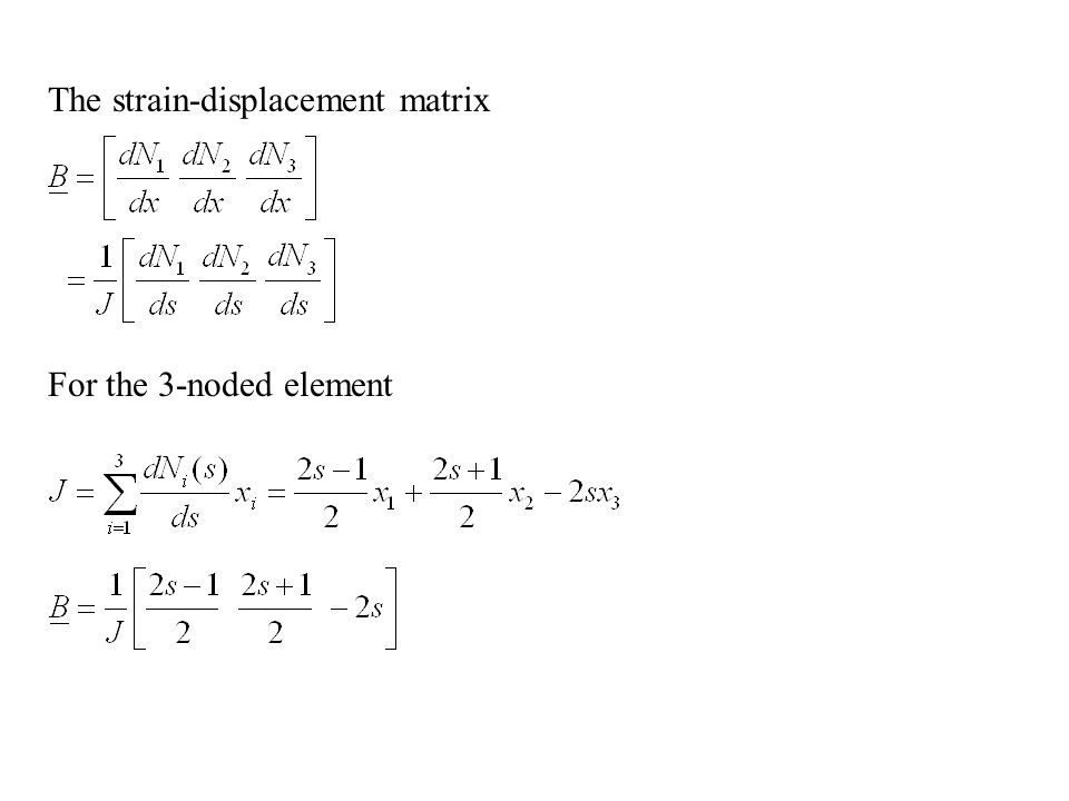 The strain-displacement matrix