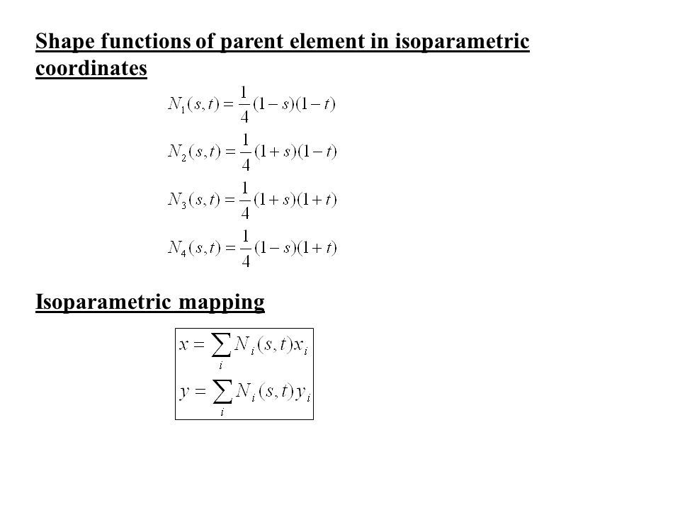 Shape functions of parent element in isoparametric coordinates