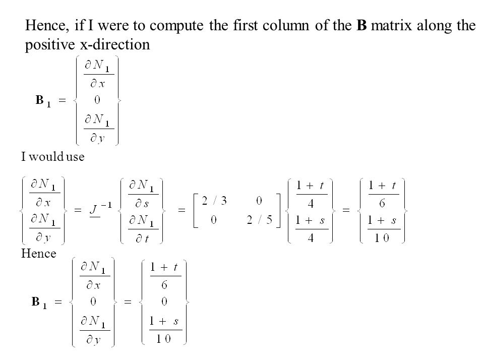 Hence, if I were to compute the first column of the B matrix along the positive x-direction