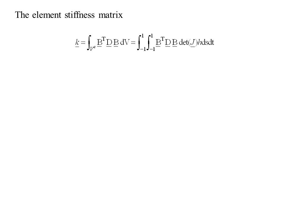 The element stiffness matrix