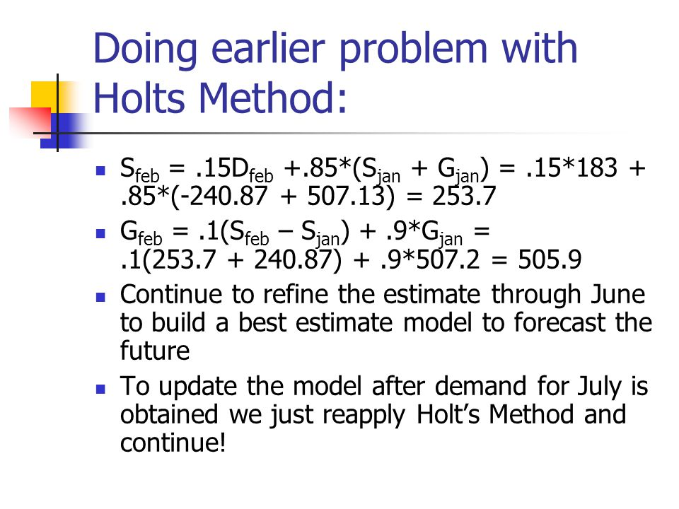 Doing earlier problem with Holts Method: