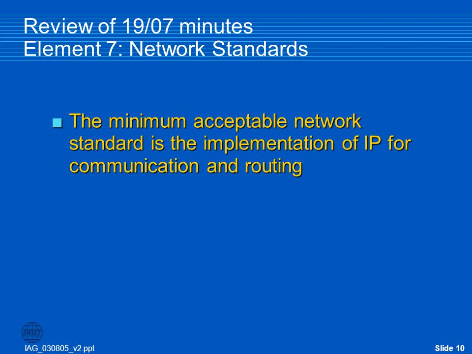 Review of 19/07 minutes Element 7: Network Standards