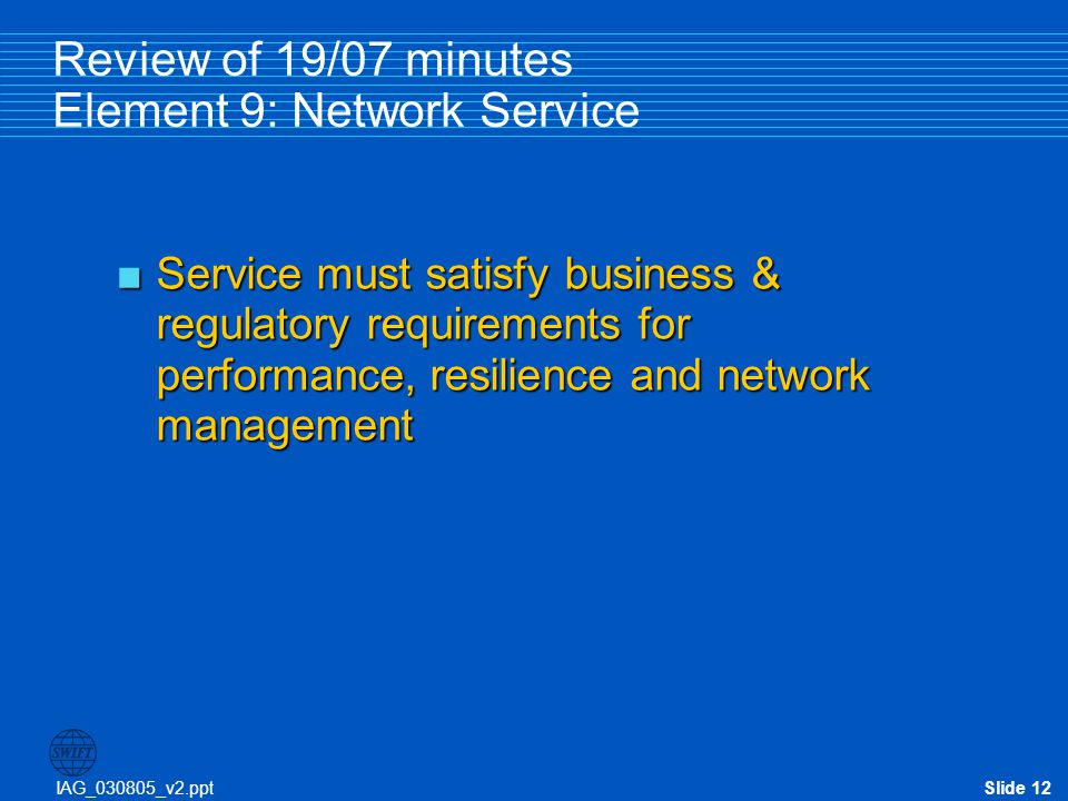 Review of 19/07 minutes Element 9: Network Service