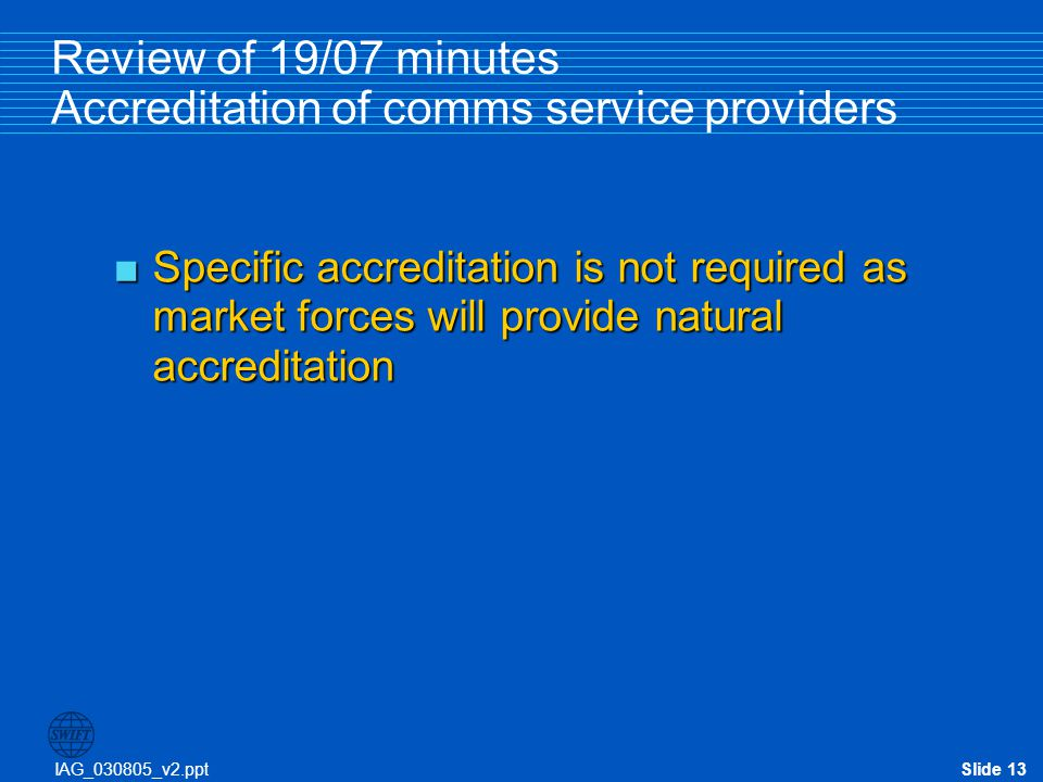 Review of 19/07 minutes Accreditation of comms service providers