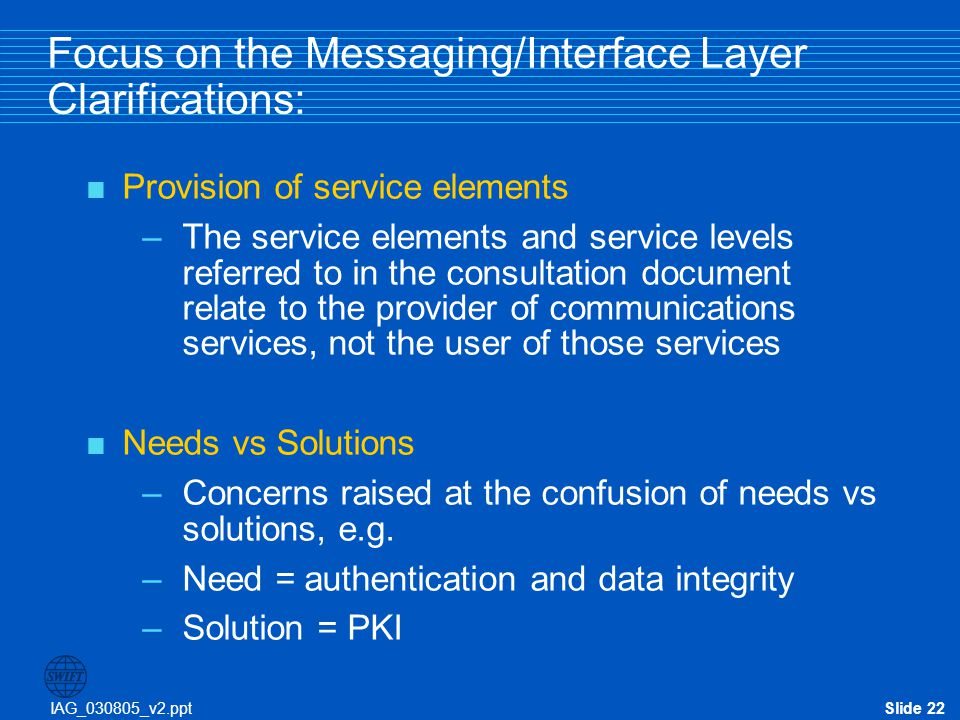 Focus on the Messaging/Interface Layer Clarifications: