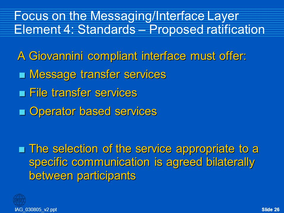 Focus on the Messaging/Interface Layer Element 4: Standards – Proposed ratification