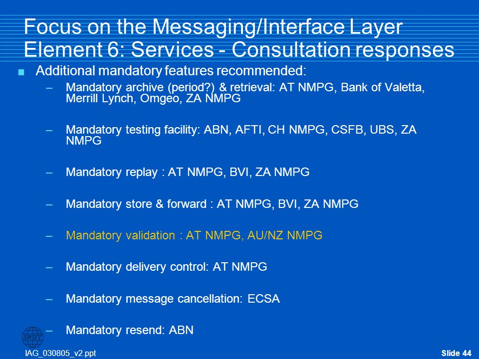 Focus on the Messaging/Interface Layer Element 6: Services - Consultation responses