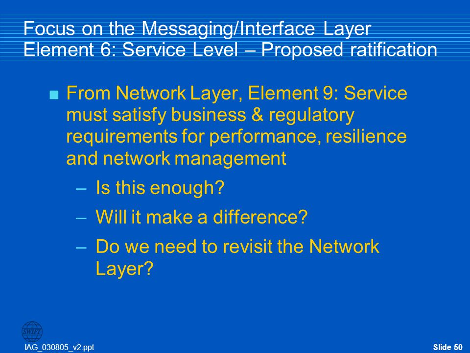 Focus on the Messaging/Interface Layer Element 6: Service Level – Proposed ratification