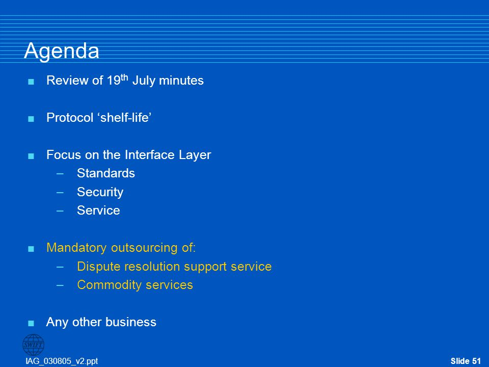 Agenda Review of 19th July minutes Protocol 'shelf-life'