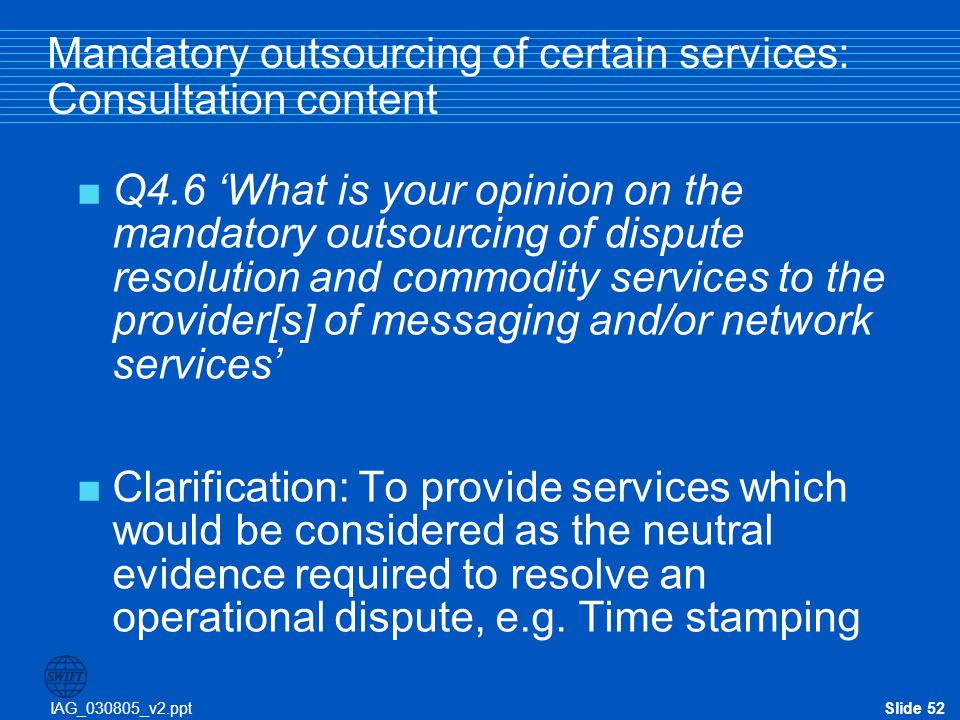 Mandatory outsourcing of certain services: Consultation content