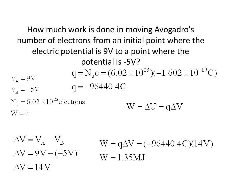 How much work is done in moving Avogadro s number of electrons from an initial point where the electric potential is 9V to a point where the potential is -5V