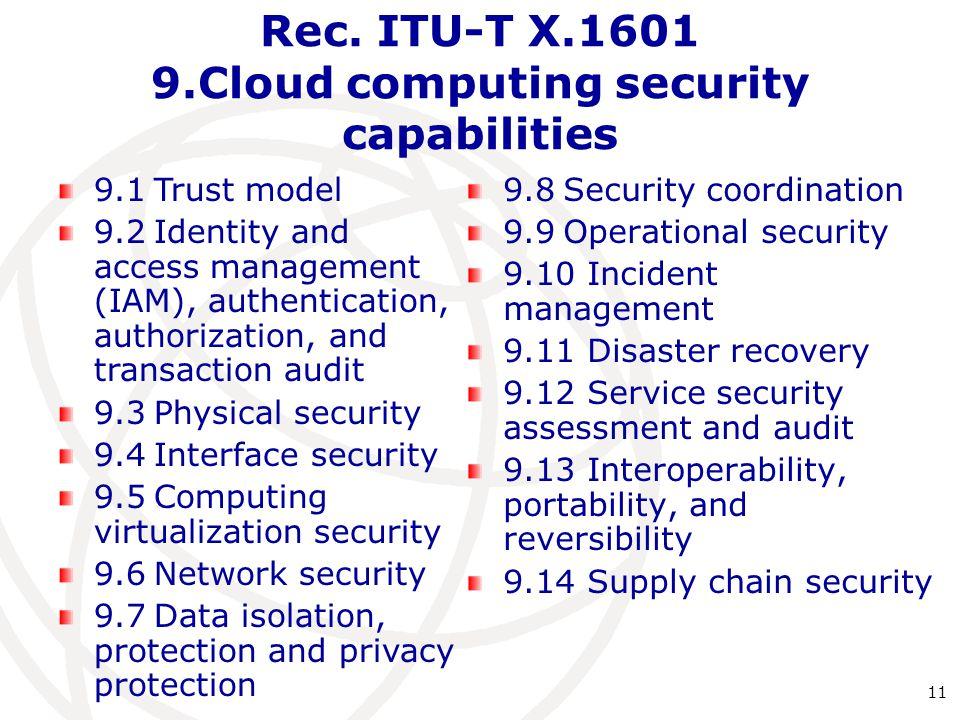 Rec. ITU-T X.1601 9.Cloud computing security capabilities