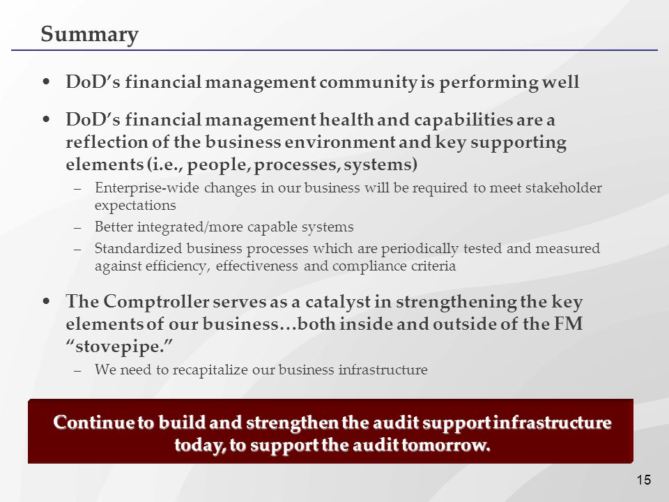 Summary DoD's financial management community is performing well