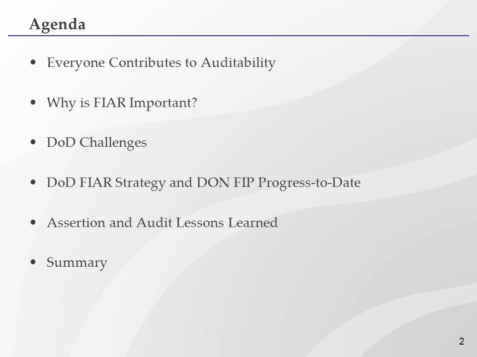 Agenda Everyone Contributes to Auditability Why is FIAR Important