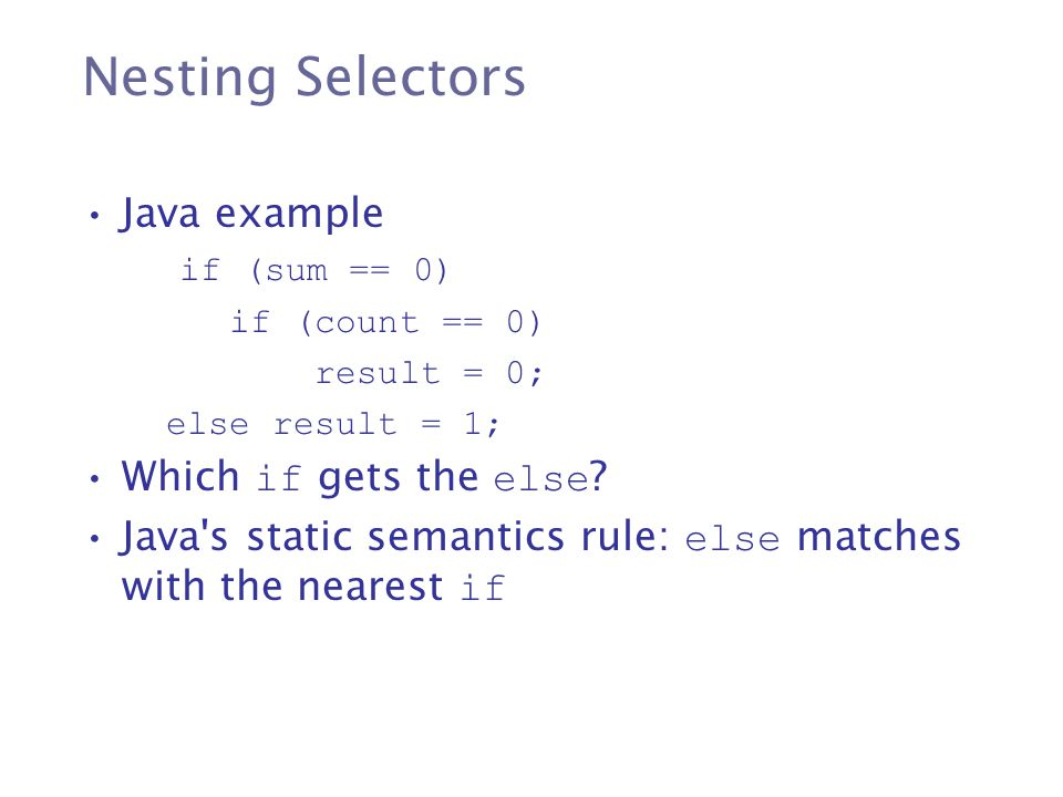 Nesting Selectors Java example Which if gets the else