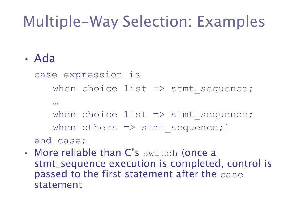 Multiple-Way Selection: Examples