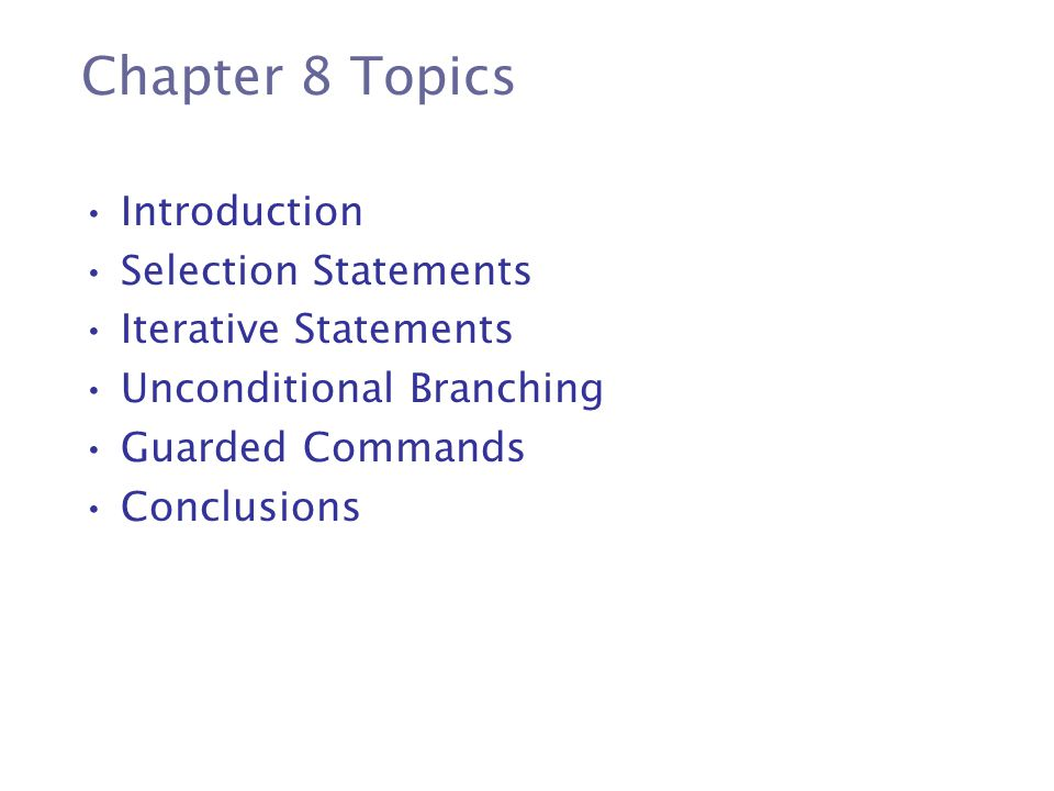 Chapter 8 Topics Introduction Selection Statements