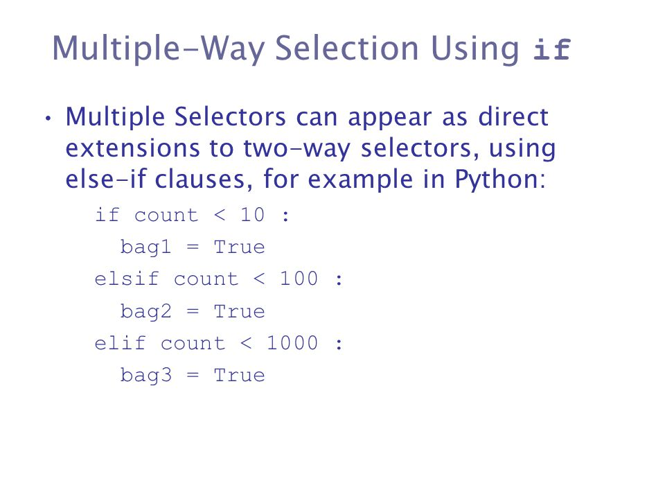 Multiple-Way Selection Using if