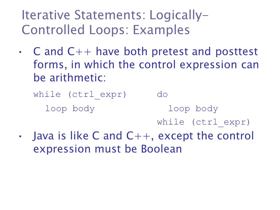 Iterative Statements: Logically-Controlled Loops: Examples