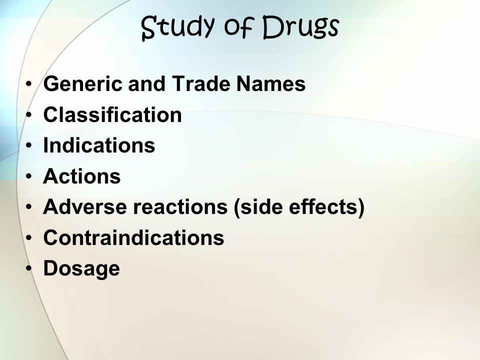 Study of Drugs Generic and Trade Names Classification Indications