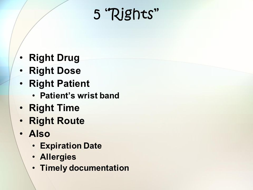 5 Rights Right Drug Right Dose Right Patient Right Time Right Route