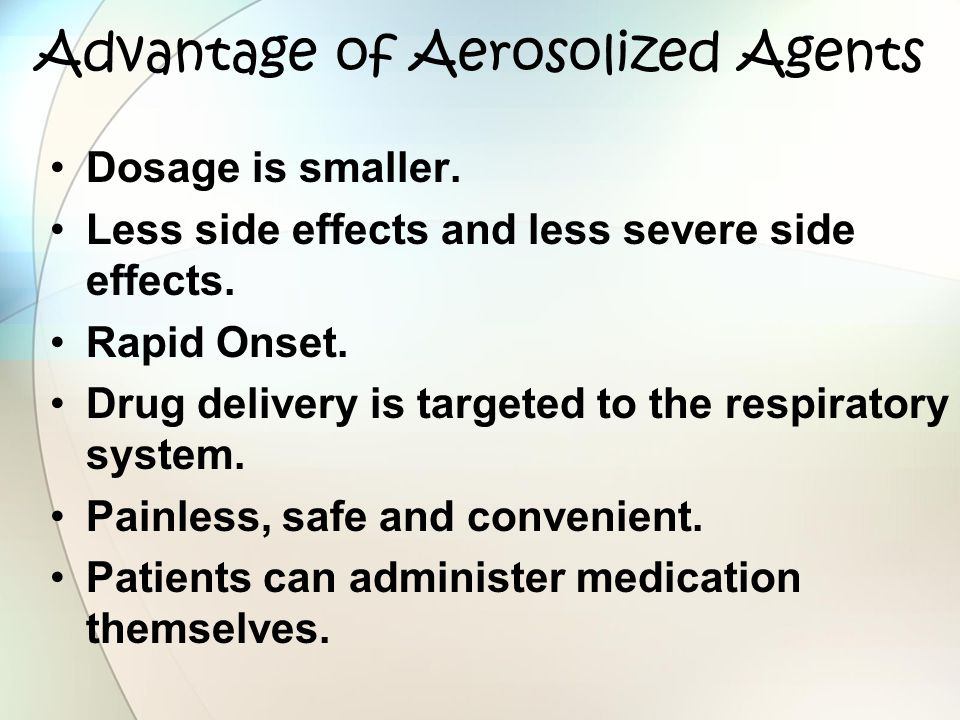 Advantage of Aerosolized Agents