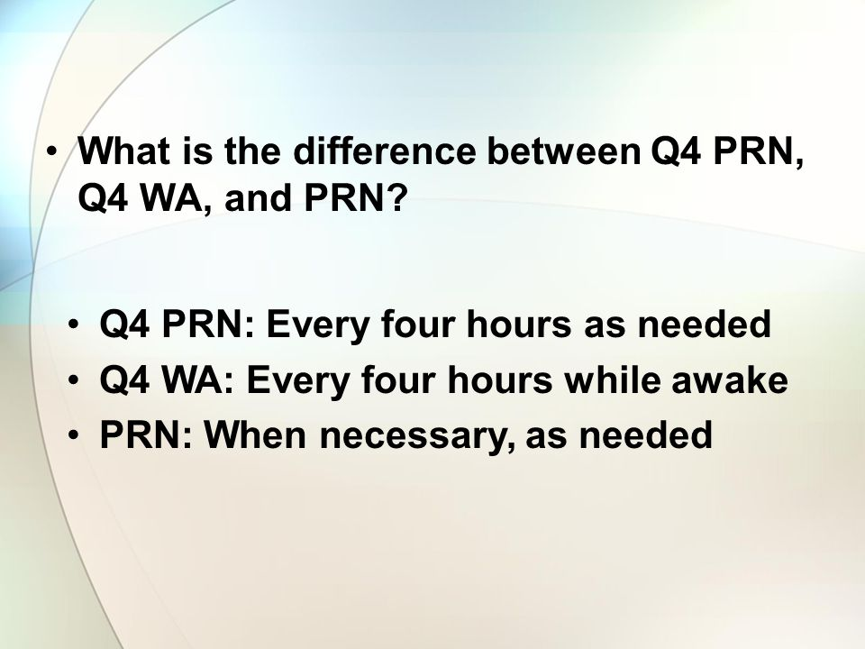 What is the difference between Q4 PRN, Q4 WA, and PRN