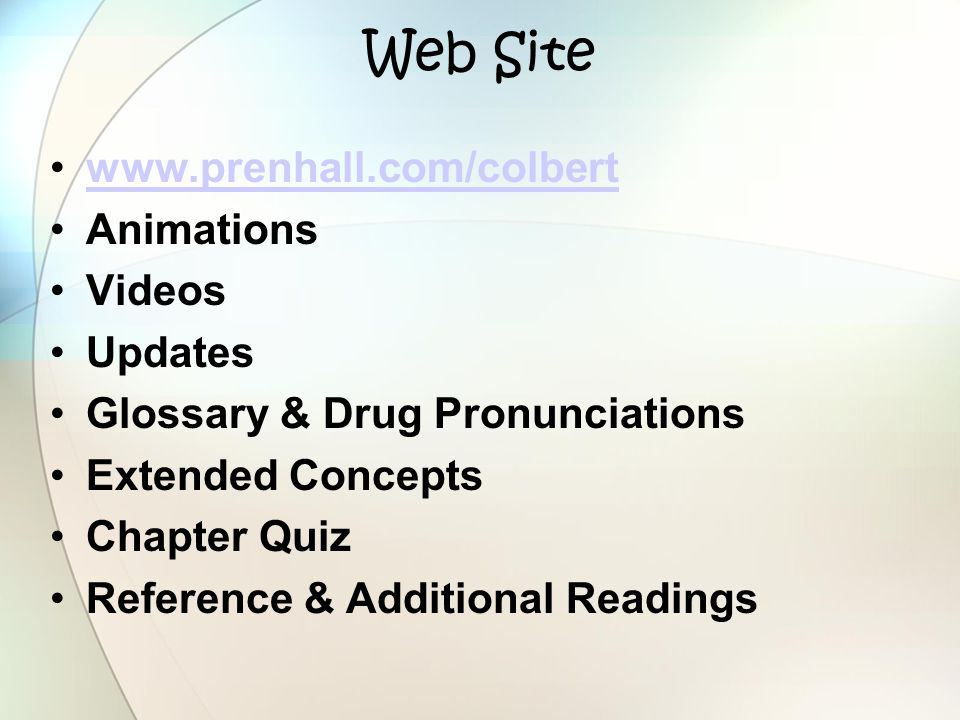 Web Site www.prenhall.com/colbert Animations Videos Updates