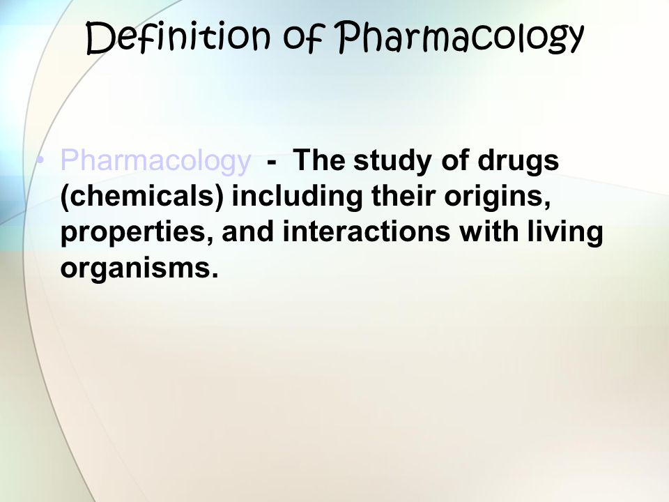 Definition of Pharmacology
