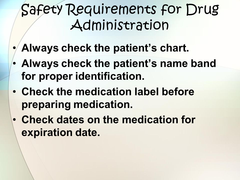 Safety Requirements for Drug Administration