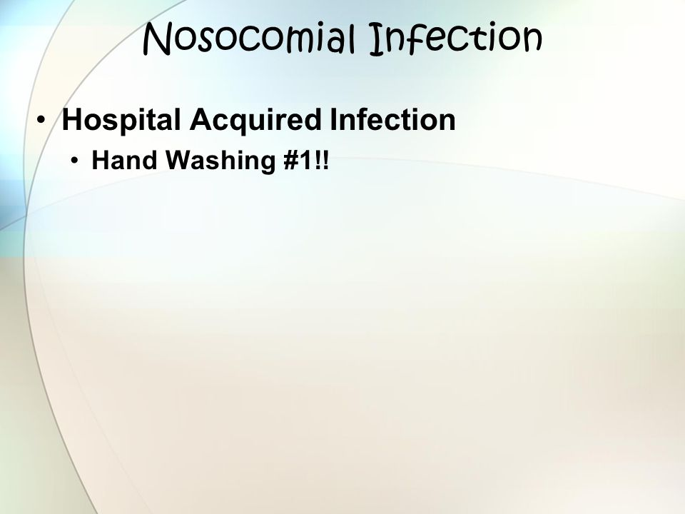 Nosocomial Infection Hospital Acquired Infection Hand Washing #1!!