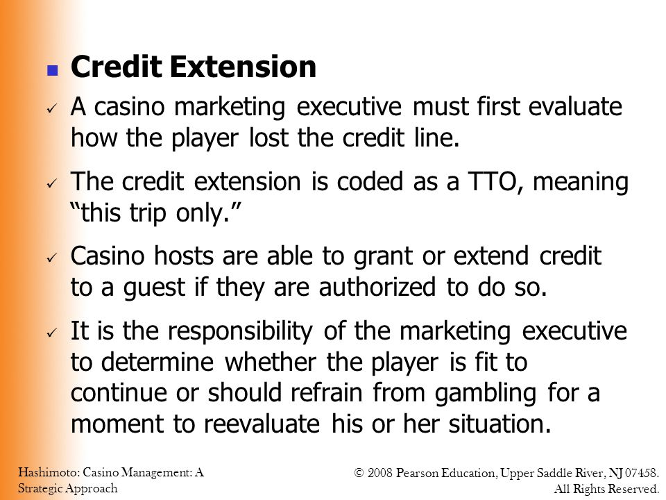Credit Extension A casino marketing executive must first evaluate how the player lost the credit line.