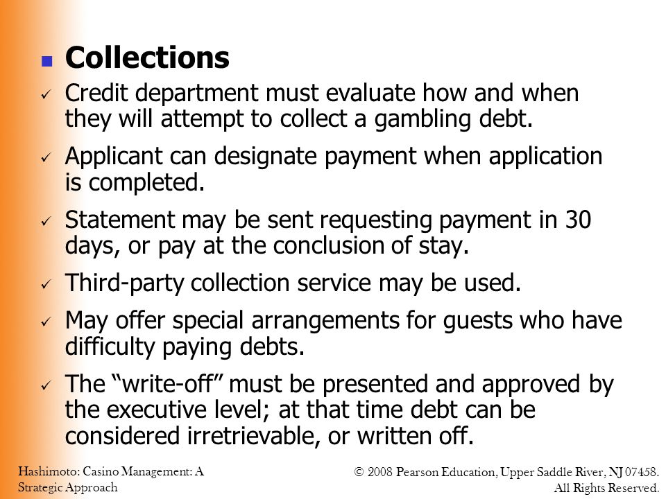 Collections Credit department must evaluate how and when they will attempt to collect a gambling debt.