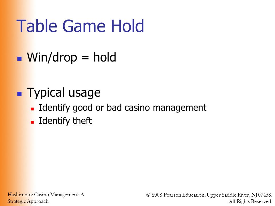 Table Game Hold Win/drop = hold Typical usage
