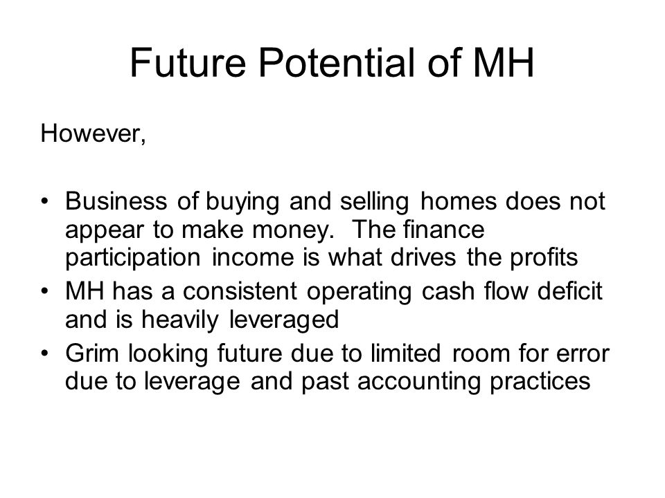 Future Potential of MH However,