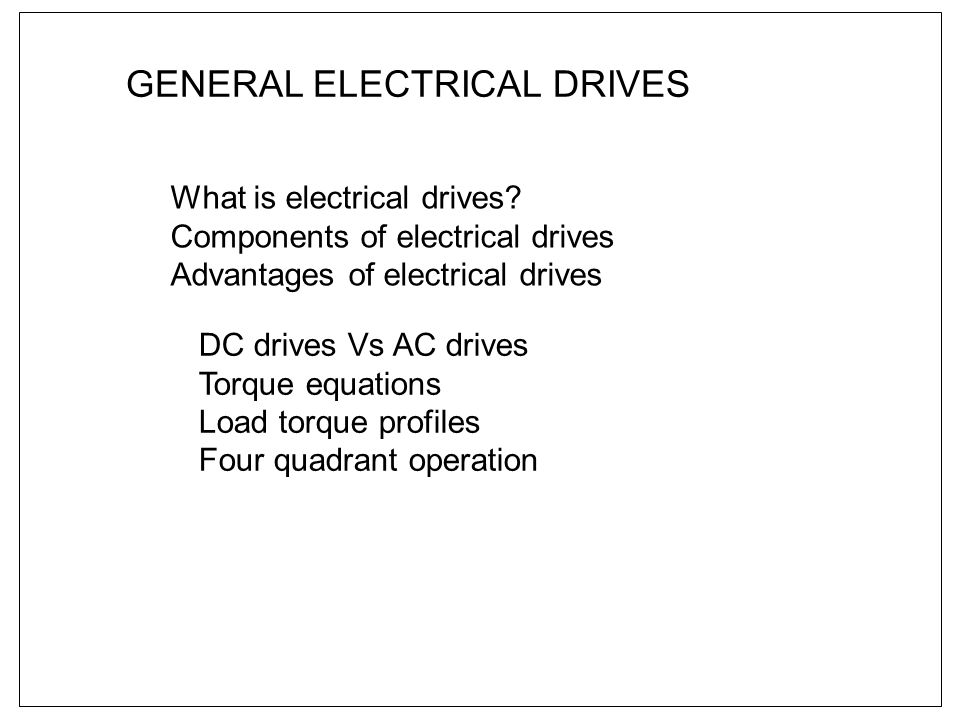 GENERAL ELECTRICAL DRIVES