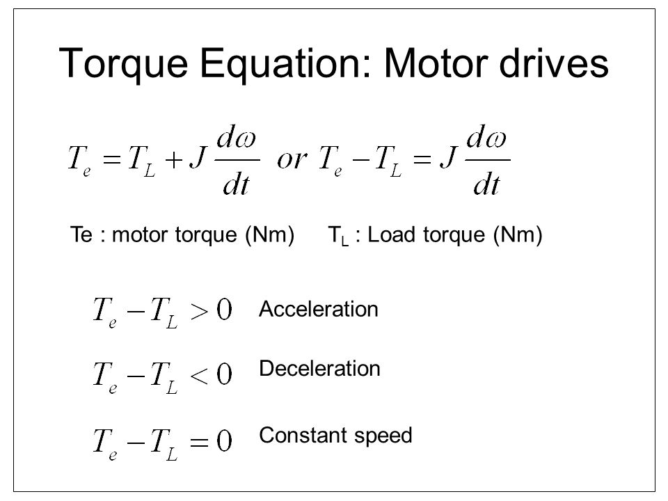 Torque Equation: Motor drives